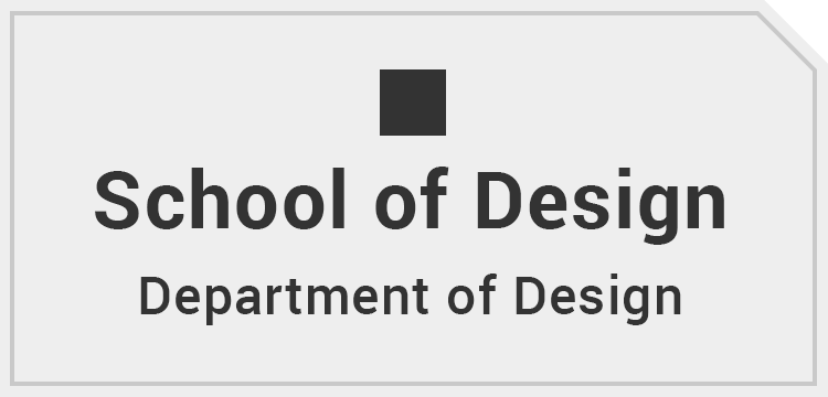 School of Design Department of Design